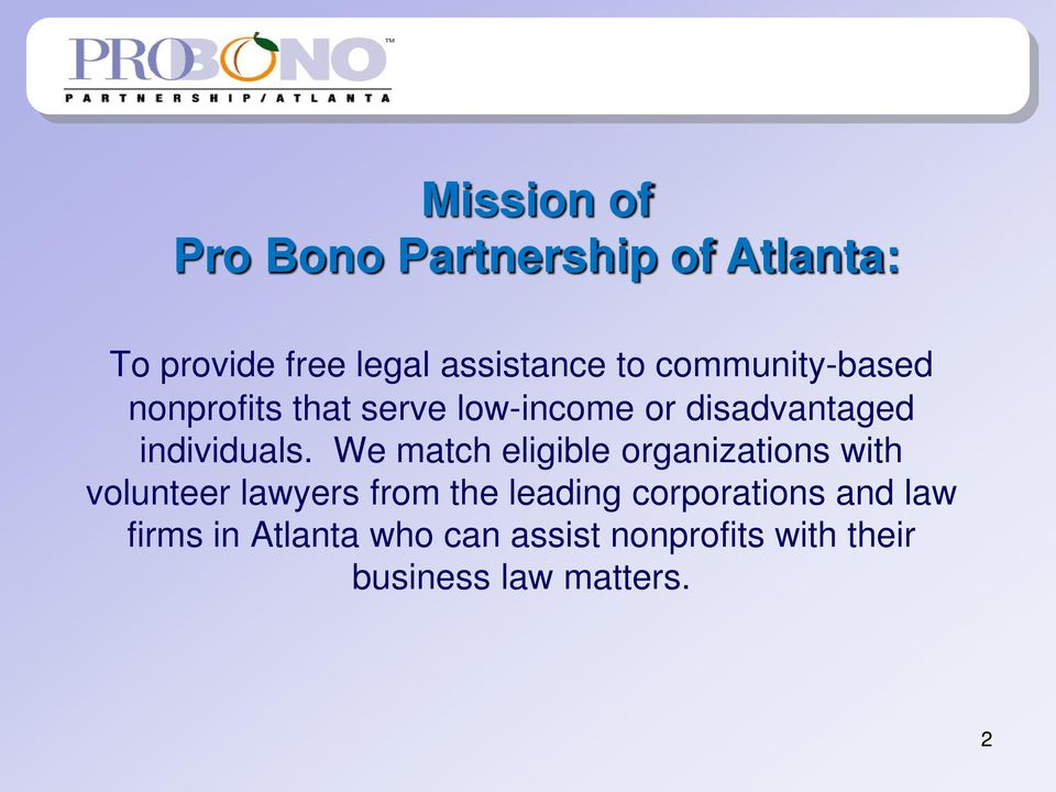 We match eligible organizations with volunteer lawyers from the leading