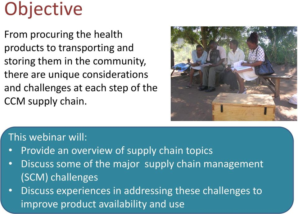 This webinar will: Provide an overview of supply chain topics Discuss some of the major supply