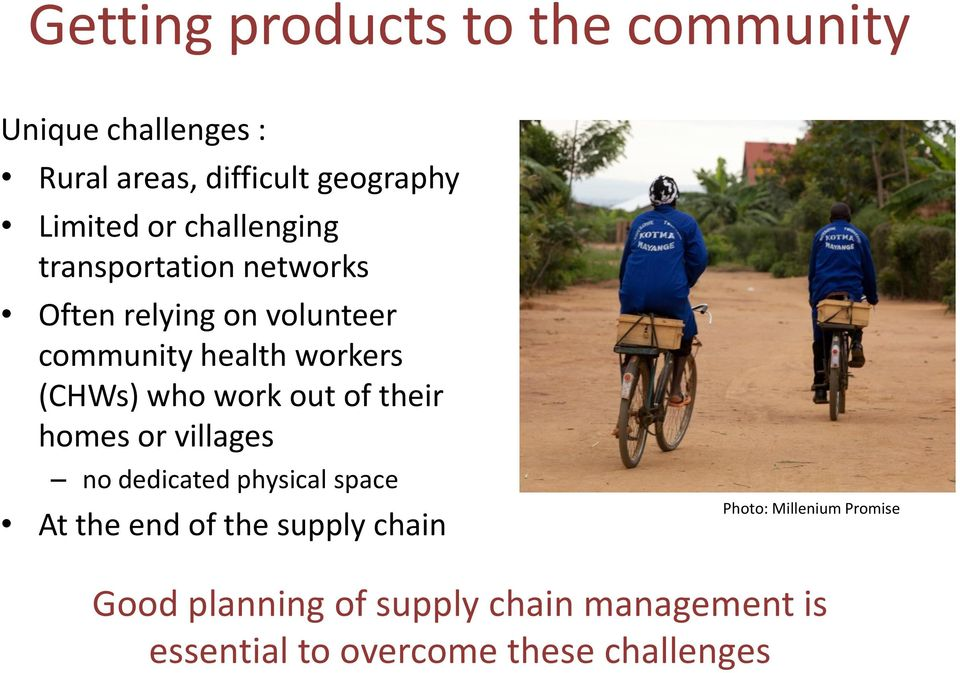 work out of their homes or villages no dedicated physical space At the end of the supply chain