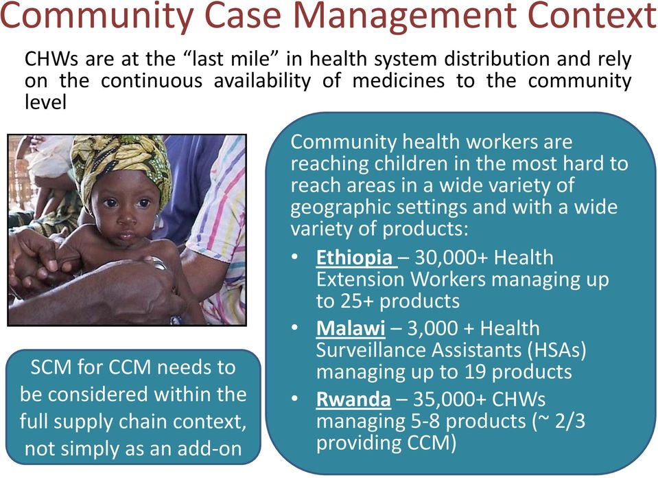 children in the most hard to reach areas in a wide variety of geographic settings and with a wide variety of products: Ethiopia 30,000+ Health Extension