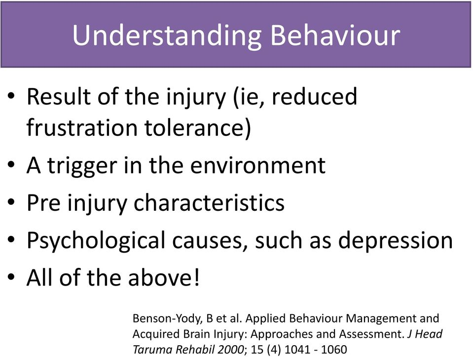 depression All of the above! Benson-Yody, B et al.