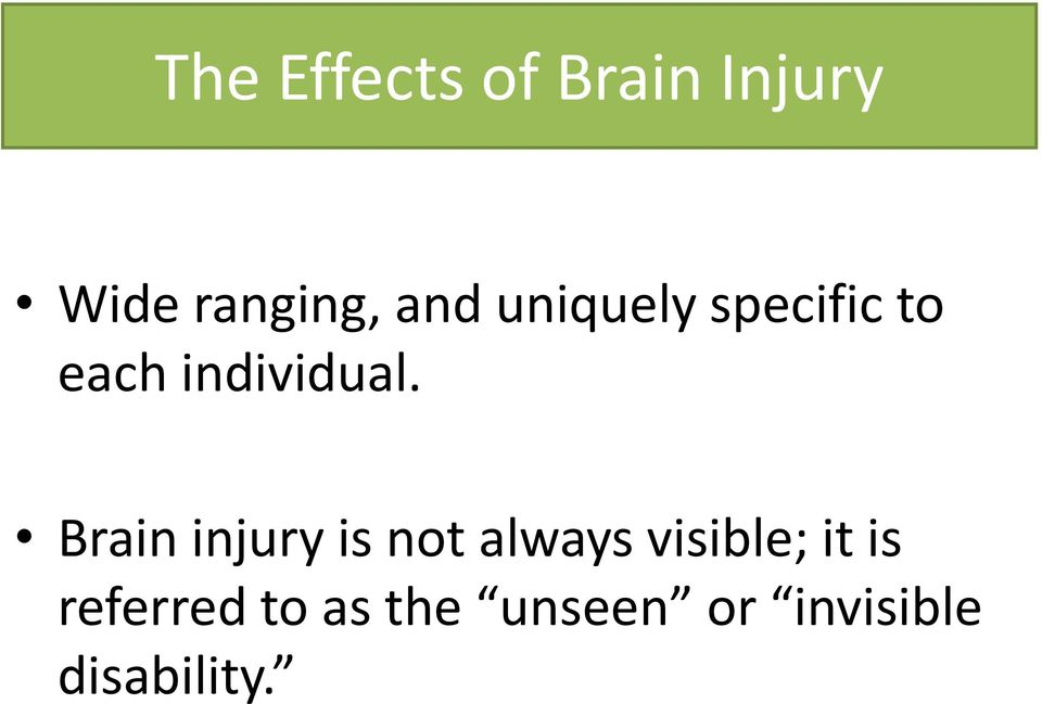 Brain injury is not always visible; it is