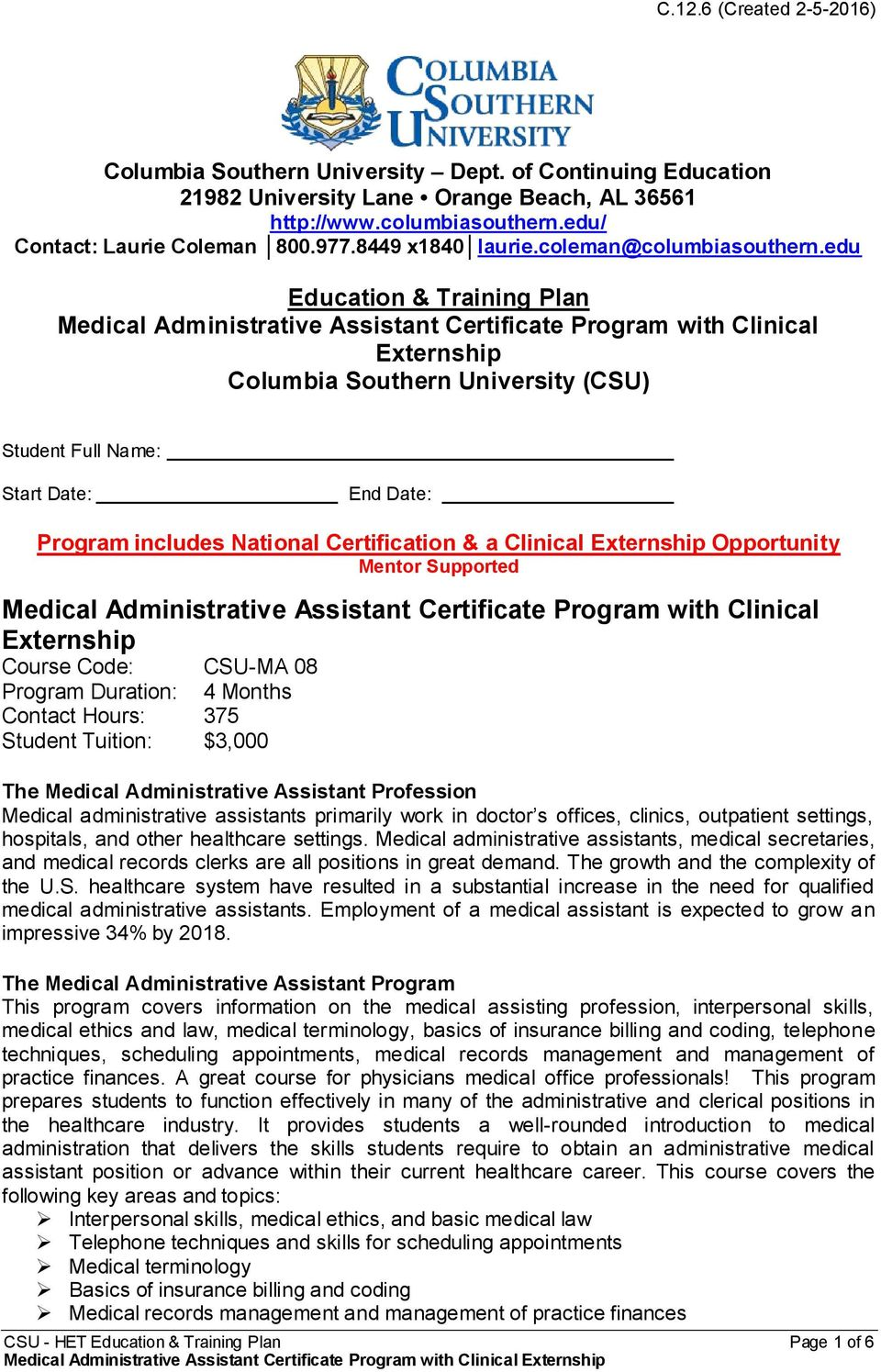 edu Education & Training Plan Medical Administrative Assistant Certificate Program with Clinical Externship Columbia Southern University (CSU) Student Full Name: Start Date: End Date: Program