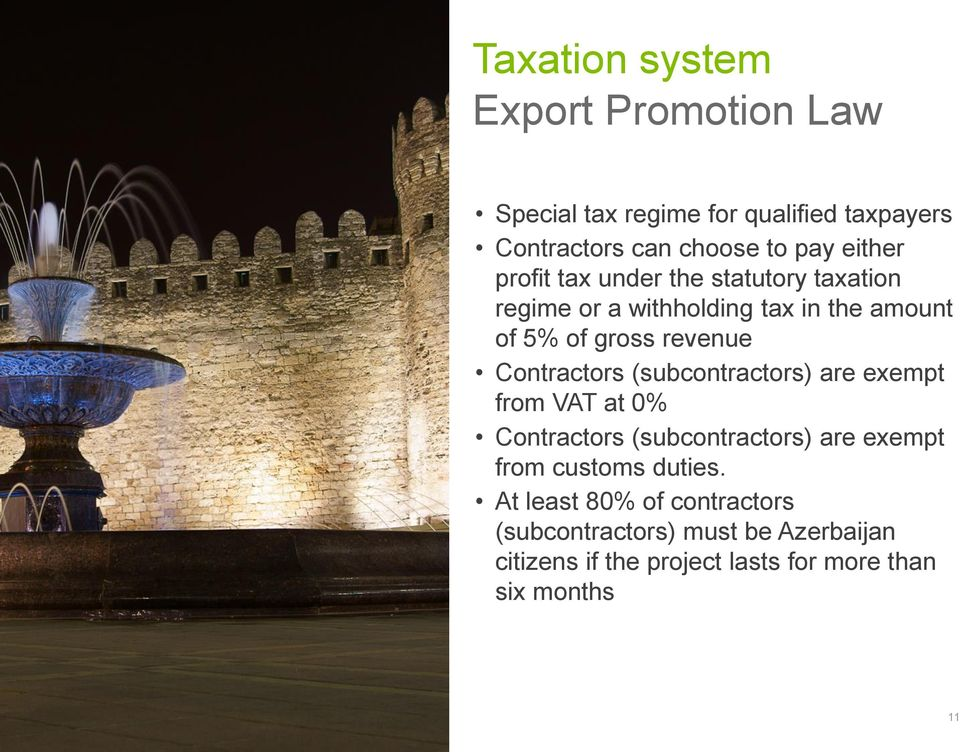 (subcontractors) are exempt from VAT at 0% Contractors (subcontractors) are exempt from customs duties.