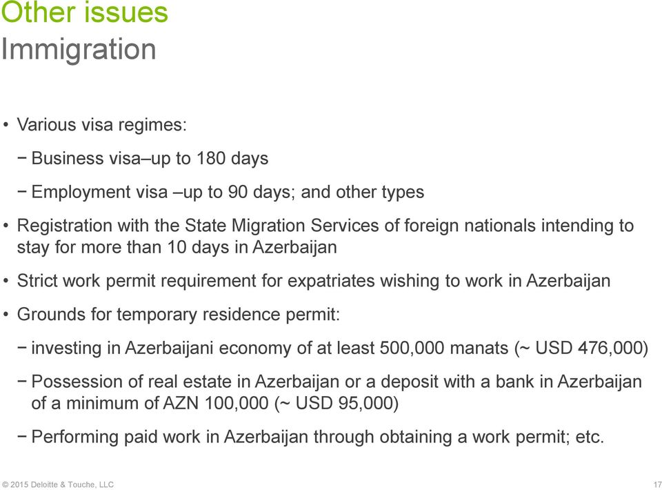 Grounds for temporary residence permit: investing in Azerbaijani economy of at least 500,000 manats (~ USD 476,000) Possession of real estate in Azerbaijan or a