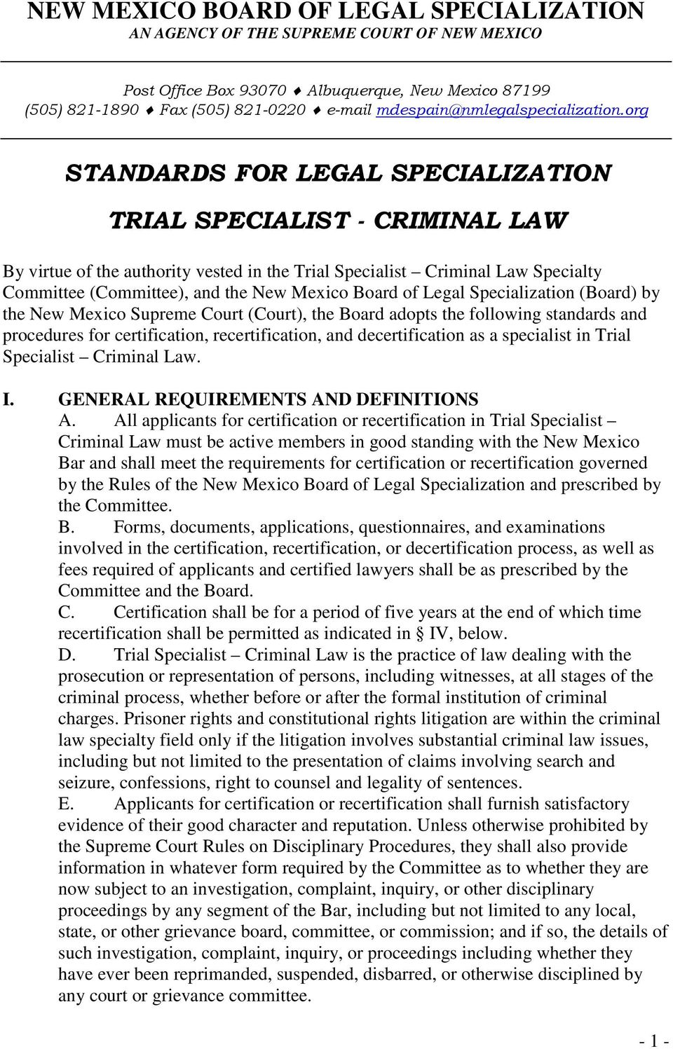 org STANDARDS FOR LEGAL SPECIALIZATION TRIAL SPECIALIST - CRIMINAL LAW By virtue of the authority vested in the Trial Specialist Criminal Law Specialty Committee (Committee), and the New Mexico Board