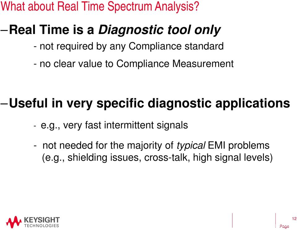 to Compliance Measurement Useful in very specific diagn