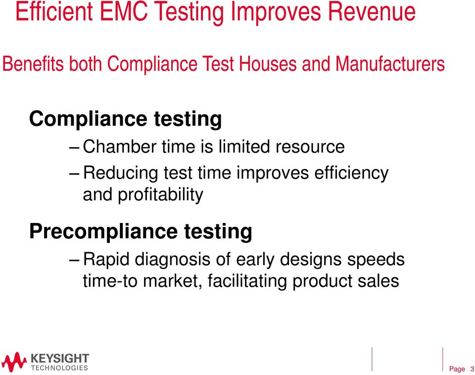 Reducing test time improves efficiency and profitability Precompliance