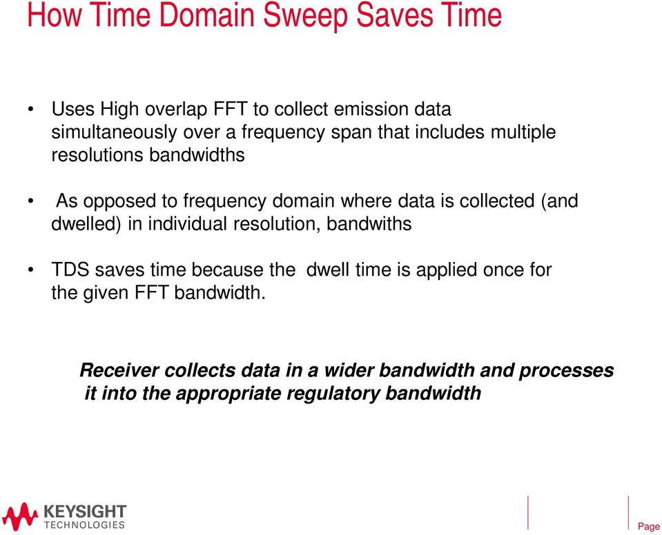 dwelled) in individual resolution, bandwiths TDS saves time because the dwell time is applied once for the given