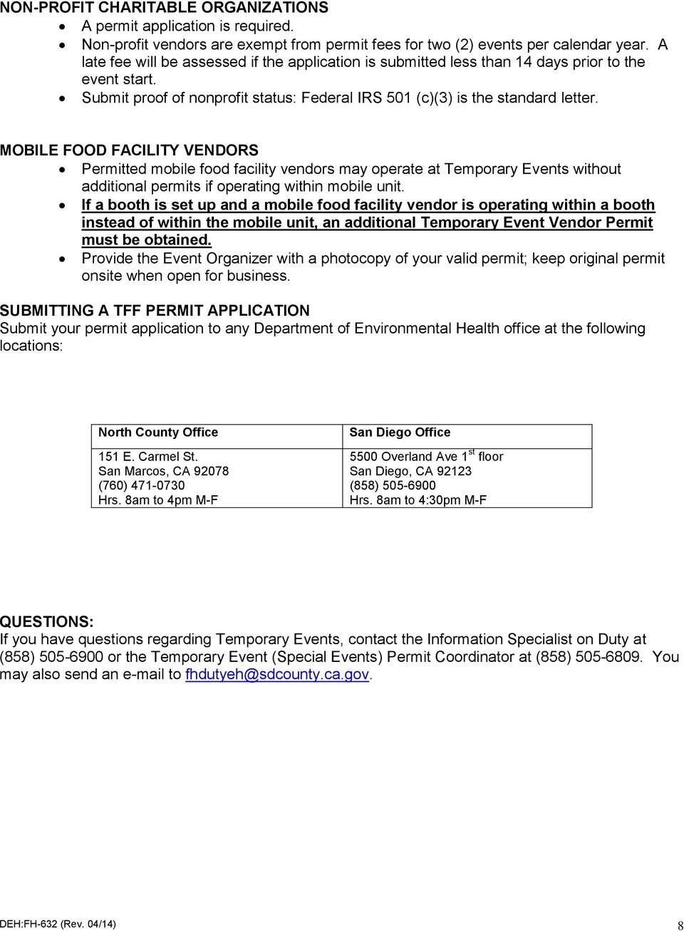 MOBILE FOOD FACILITY VENDORS Permitted mobile food facility vendors may operate at Temporary Events without additional permits if operating within mobile unit.