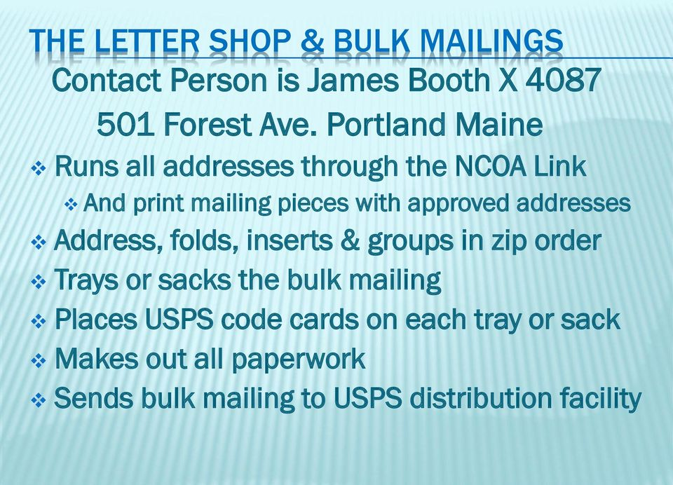 addresses Address, folds, inserts & groups in zip order Trays or sacks the bulk mailing Places