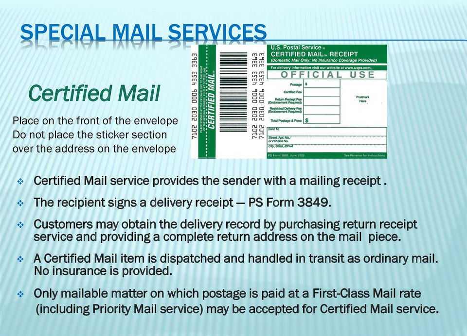 purchasing return receipt service and providing a complete return address on the mail piece.