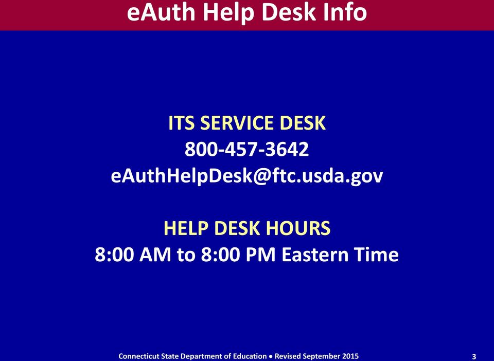 gov HELP DESK HOURS 8:00 AM to 8:00 PM Eastern