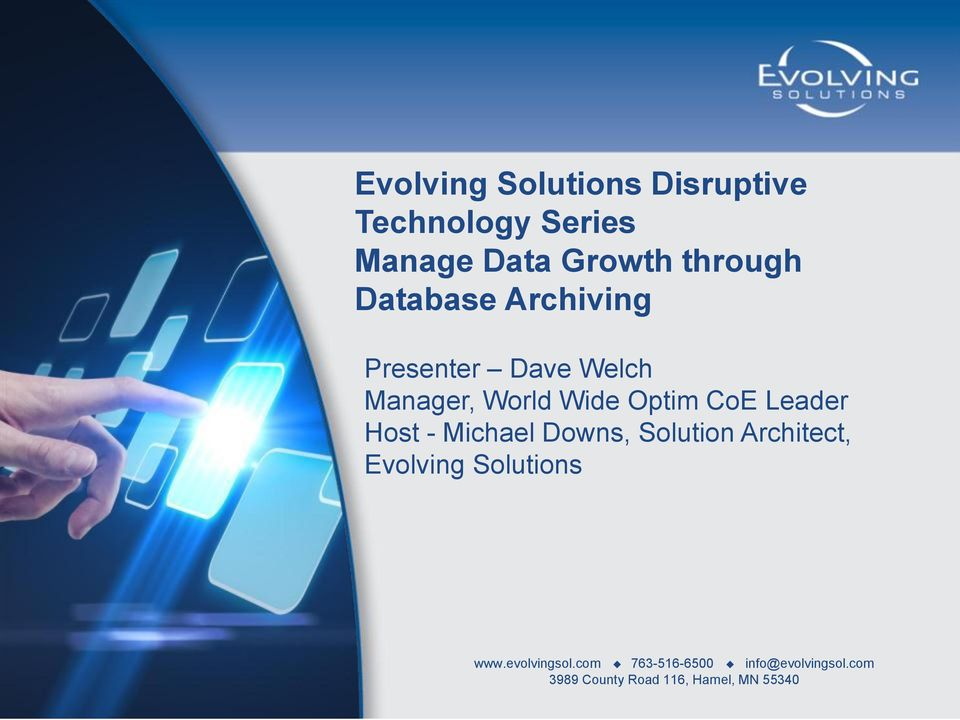 Leader Host - Michael Downs, Solution Architect, Evolving Solutions www.