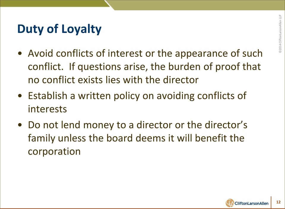 director Establish a written policy on avoiding conflicts of interests Do not lend