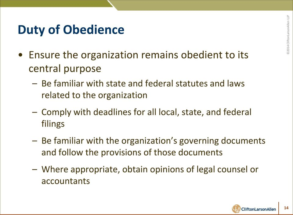 local, state, and federal filings Be familiar with the organization s governing documents and
