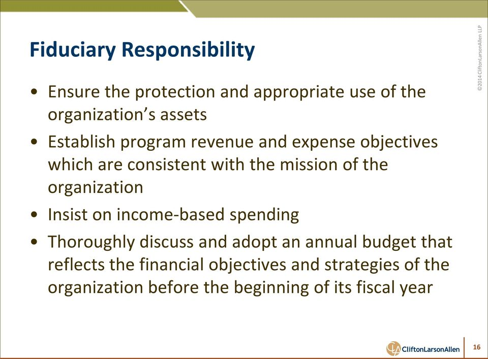 organization Insist on income-based spending Thoroughly discuss and adopt an annual budget that