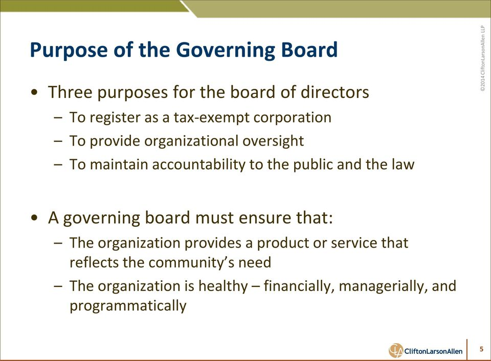 and the law A governing board must ensure that: The organization provides a product or service that