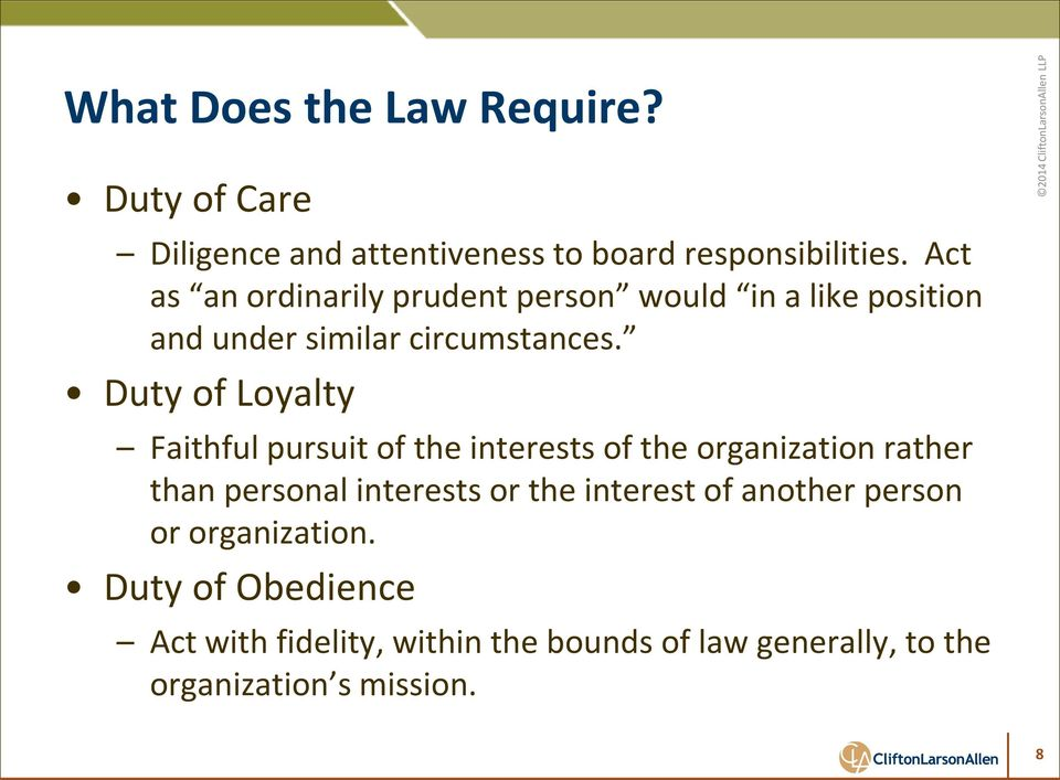 Duty of Loyalty Faithful pursuit of the interests of the organization rather than personal interests or the