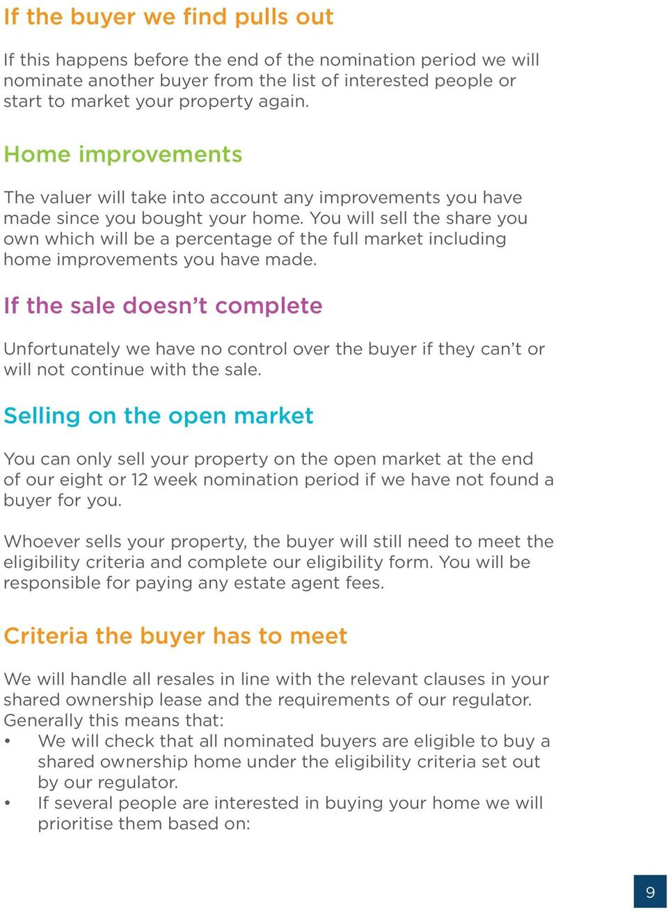 You will sell the share you own which will be a percentage of the full market including home improvements you have made.