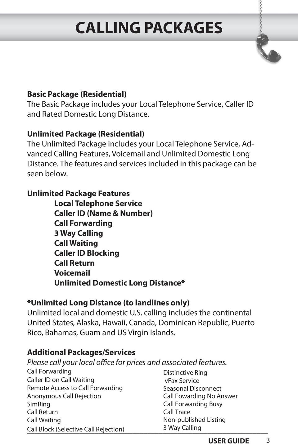 The features and services included in this package can be seen below.