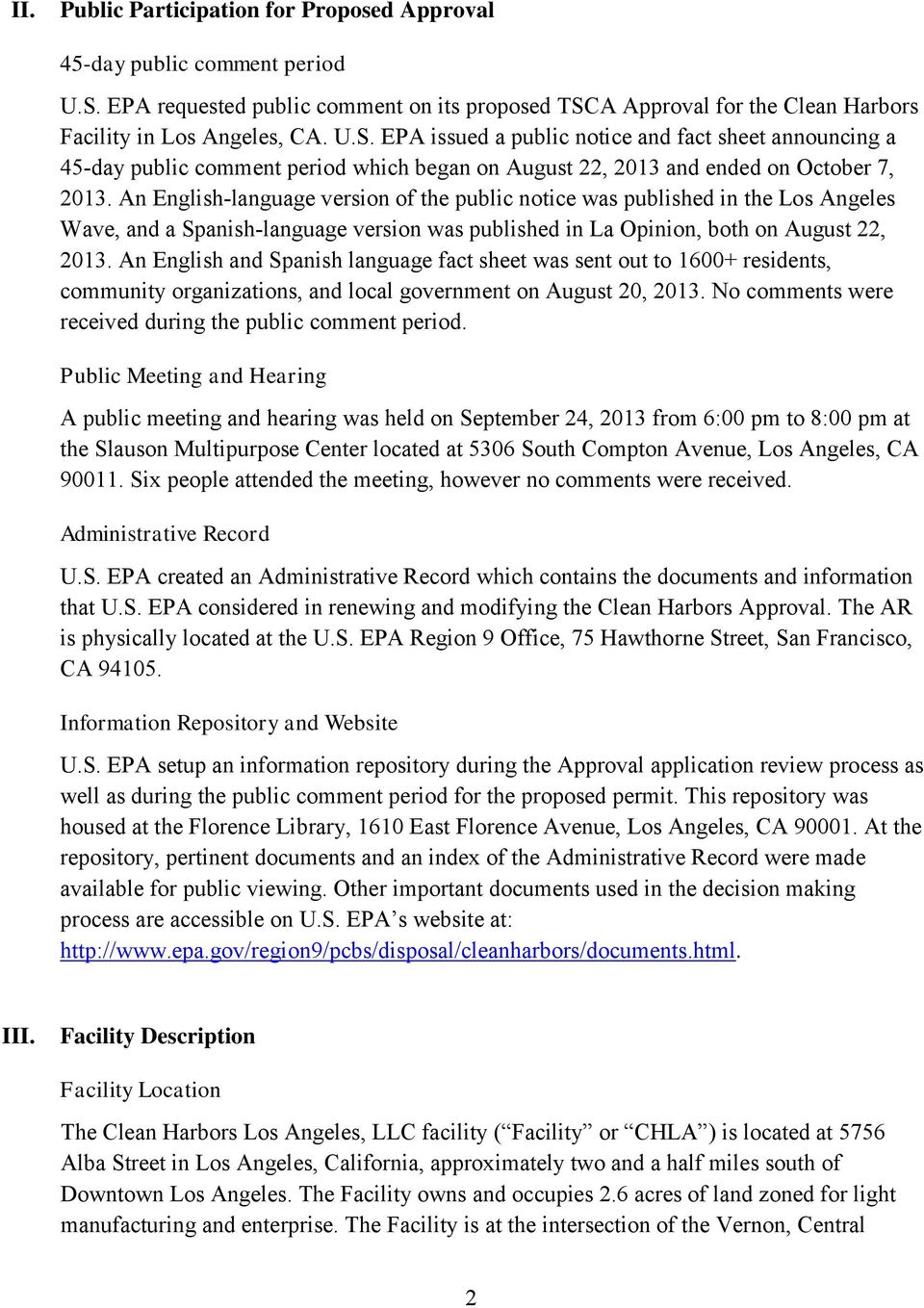 An English-language version of the public notice was published in the Los Angeles Wave, and a Spanish-language version was published in La Opinion, both on August 22, 2013.