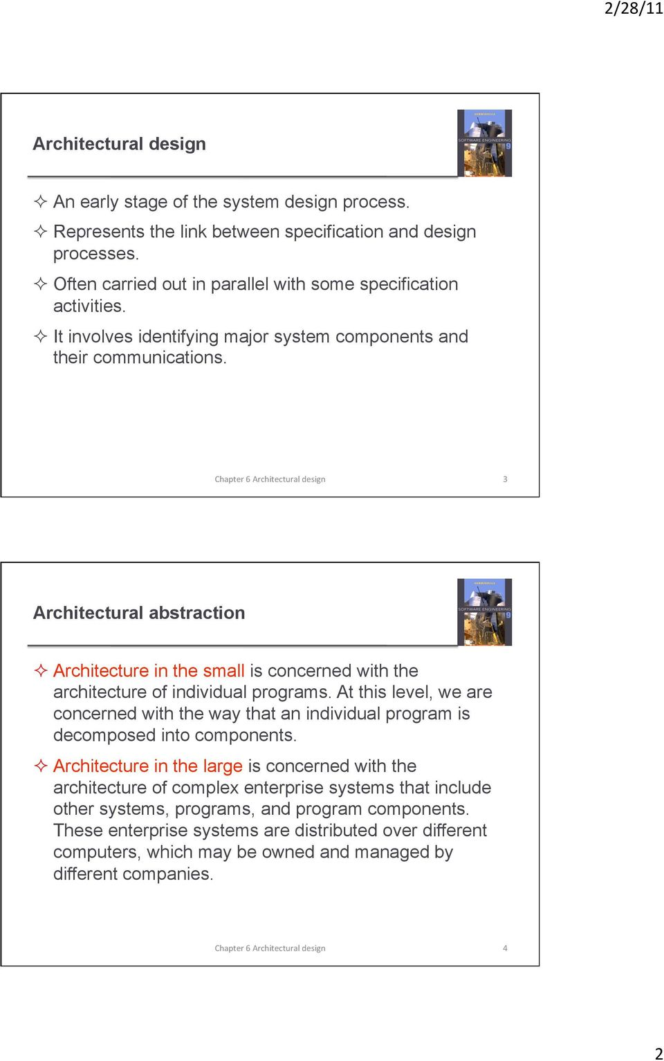 3 Architectural abstraction Architecture in the small is concerned with the architecture of individual programs.