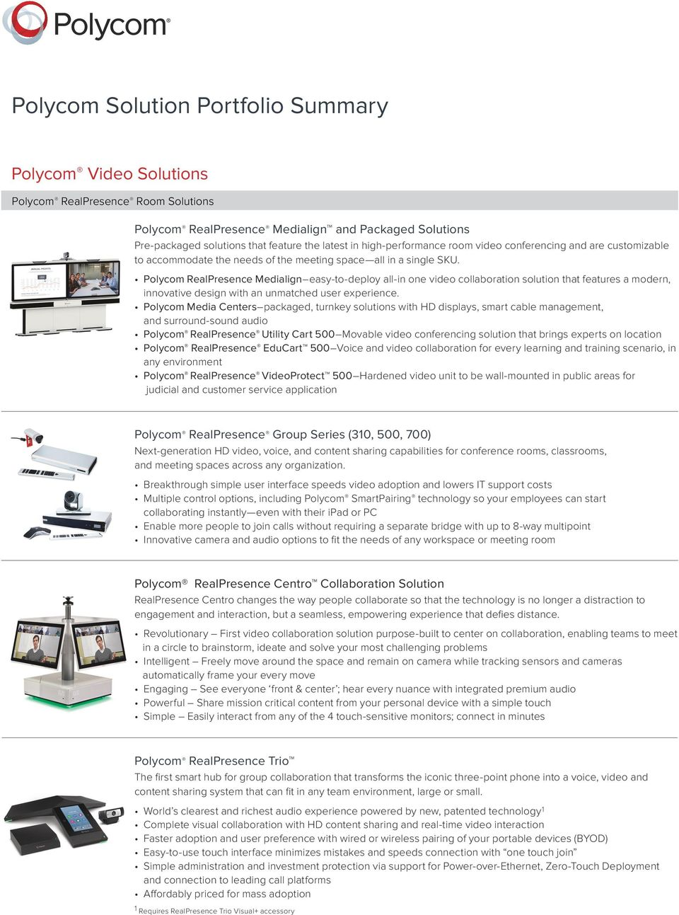 Polycom RealPresence Medialign easy-to-deploy all-in one video collaboration solution that features a modern, innovative design with an unmatched user experience.
