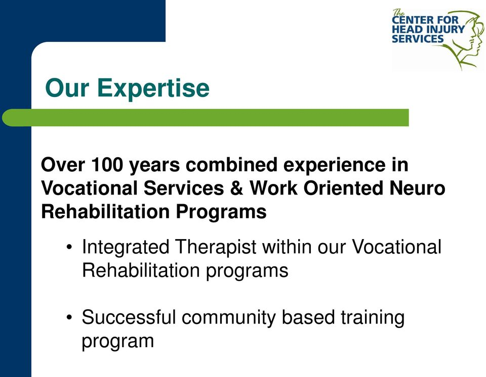 Programs Integrated Therapist within our Vocational