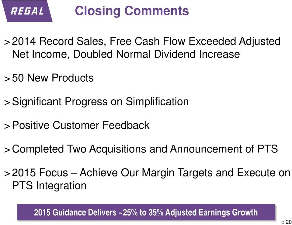 Customer Feedback > Completed Two Acquisitions and Announcement of PTS > 2015 Focus Achieve Our