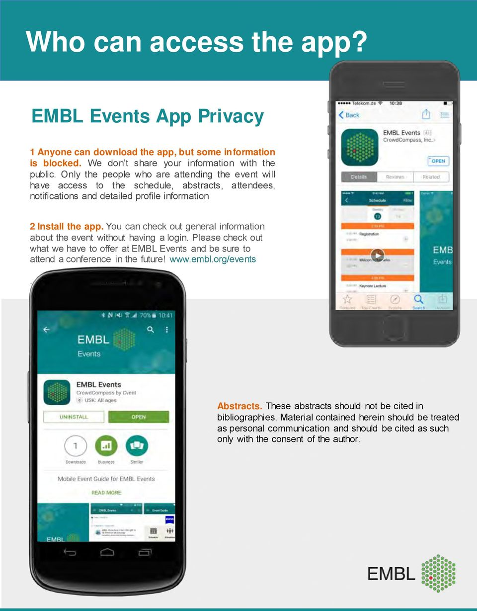 You can check out general information about the event without having a login. Please check out what we have to offer at EMBL Events and be sure to attend a conference in the future!