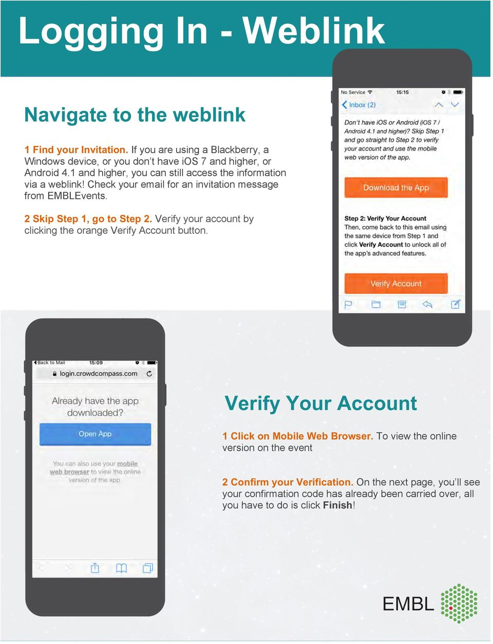 1 and higher, you can still access the information via a weblink! Check your email for an invitation message from EMBLEvents. 2 Skip Step 1, go to Step 2.
