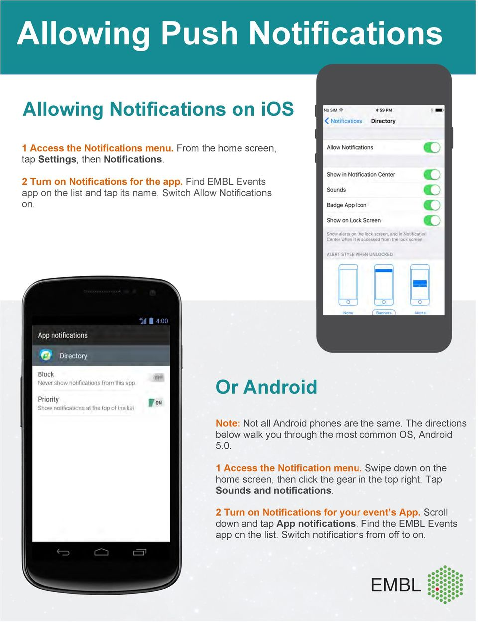Or Android Note: Not all Android phones are the same. The directions below walk you through the most common OS, Android 5.0. 1 Access the Notification menu.