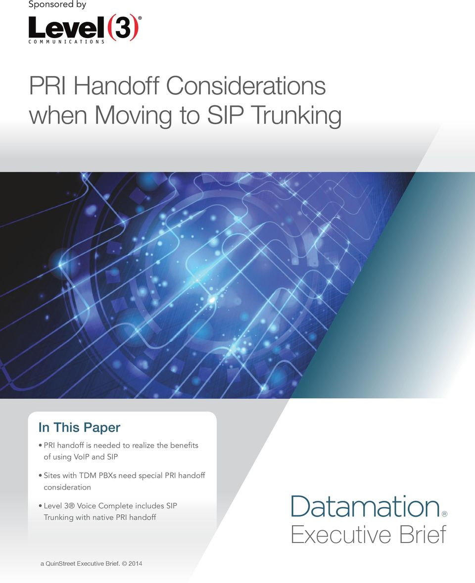 PBXs need special PRI handoff consideration Level 3 Voice Complete includes SIP