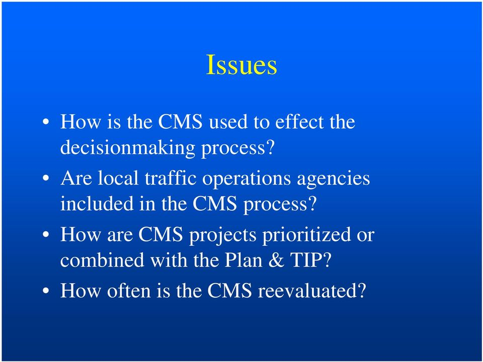 Are local traffic operations agencies included in the CMS