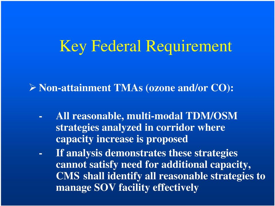 proposed - If analysis demonstrates these strategies cannot satisfy need for