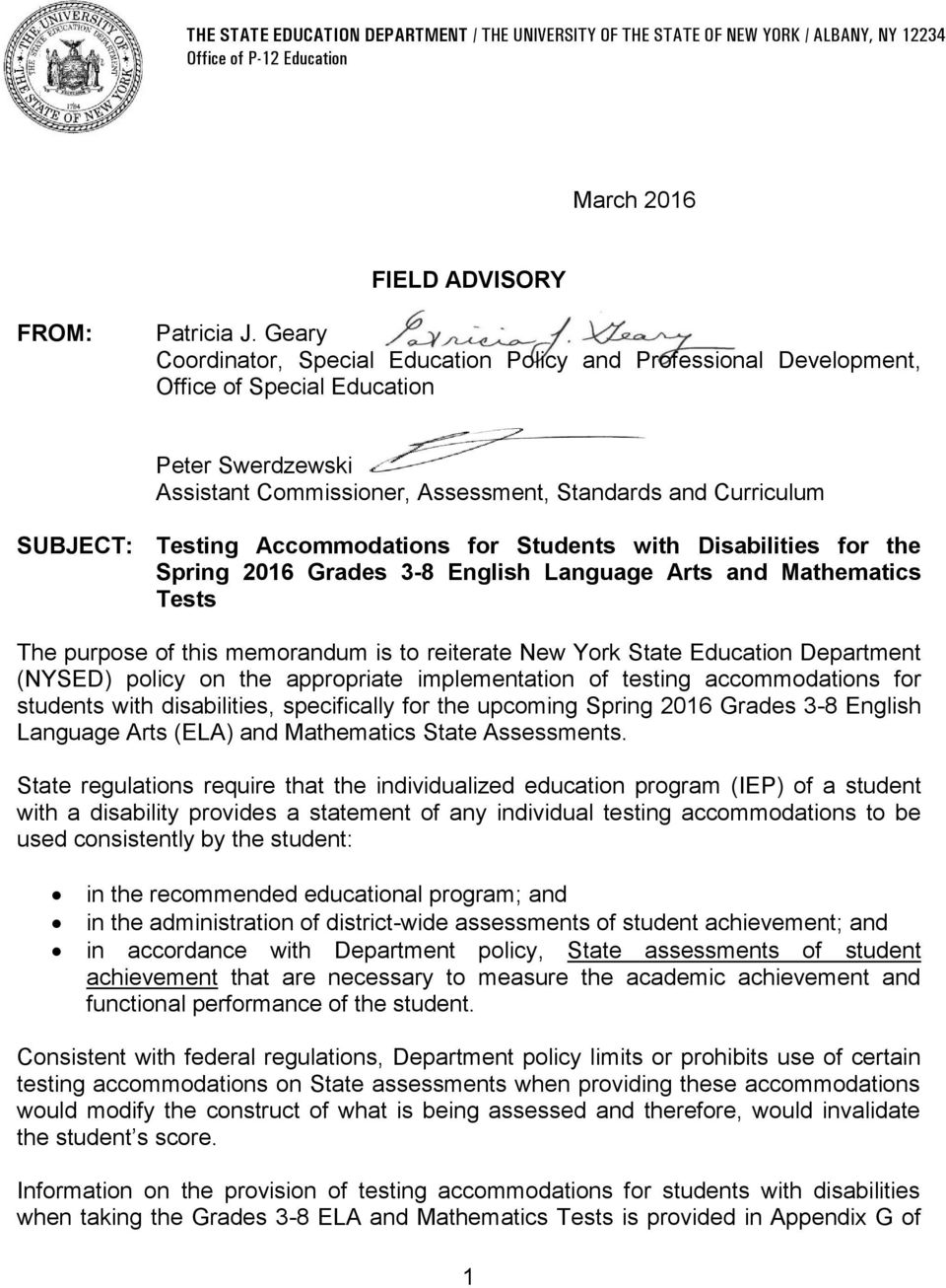 Accommodations for Students with Disabilities for the Spring 2016 Grades 3-8 English Language Arts and Mathematics Tests The purpose of this memorandum is to reiterate New York State Education