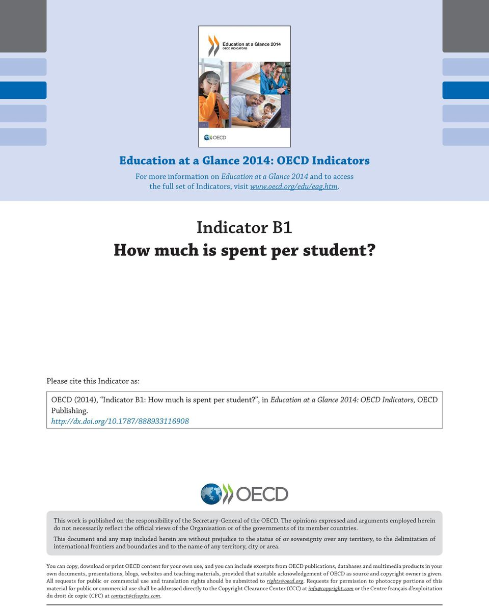 , in Education at a Glance 2014: OECD Indicators, OECD Publishing. http://dx.doi.org/10.1787/888933116908 This work is published on the responsibility of the Secretary-General of the OECD.