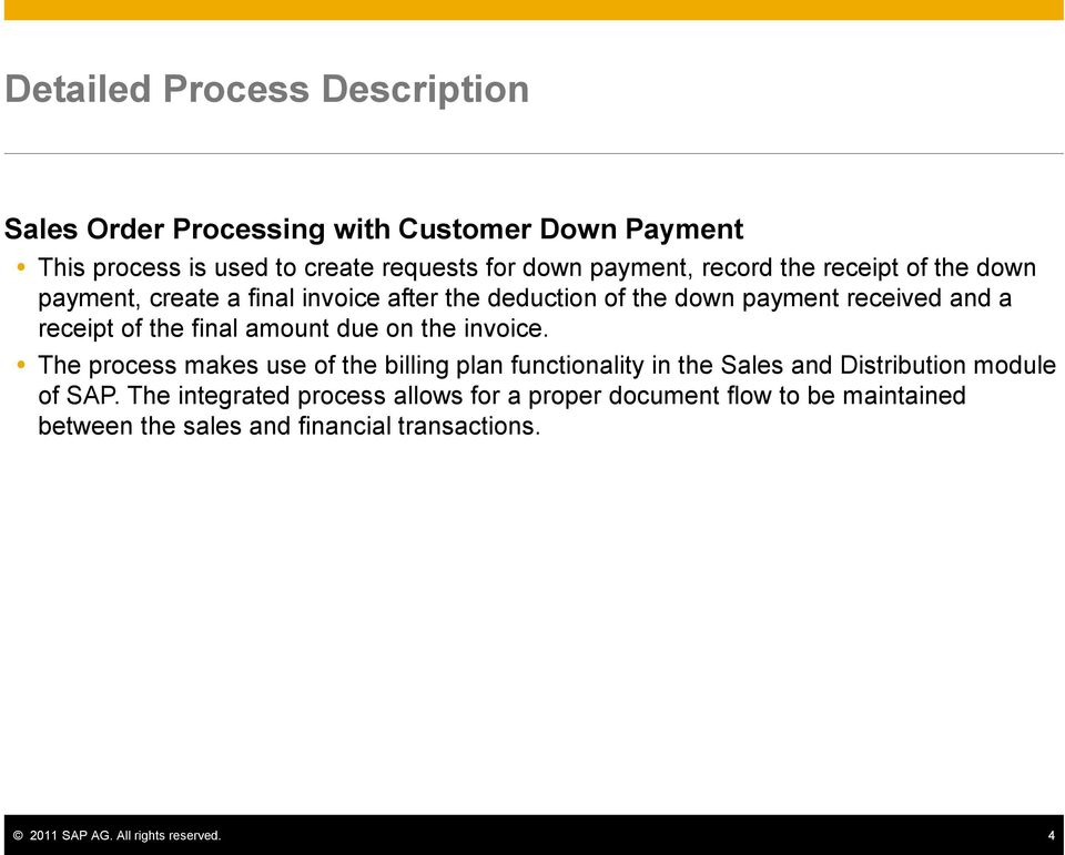 the invoice. The process makes use of the billing plan functionality in the Sales and Distribution module of SAP.