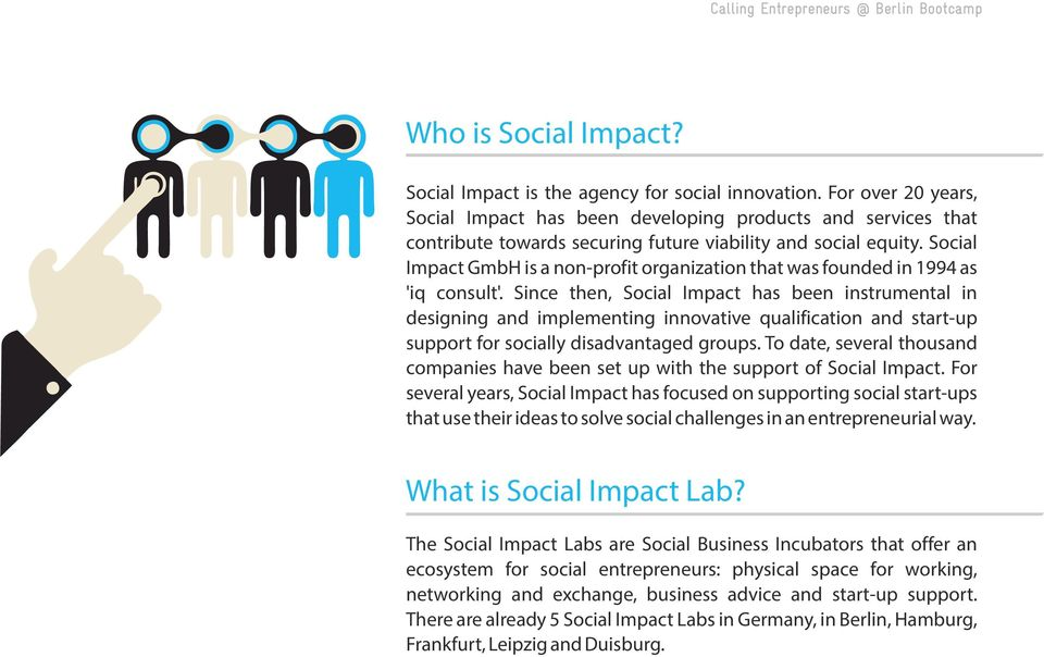 Social Impact GmbH is a non-profit organization that was founded in 1994 as 'iq consult'.