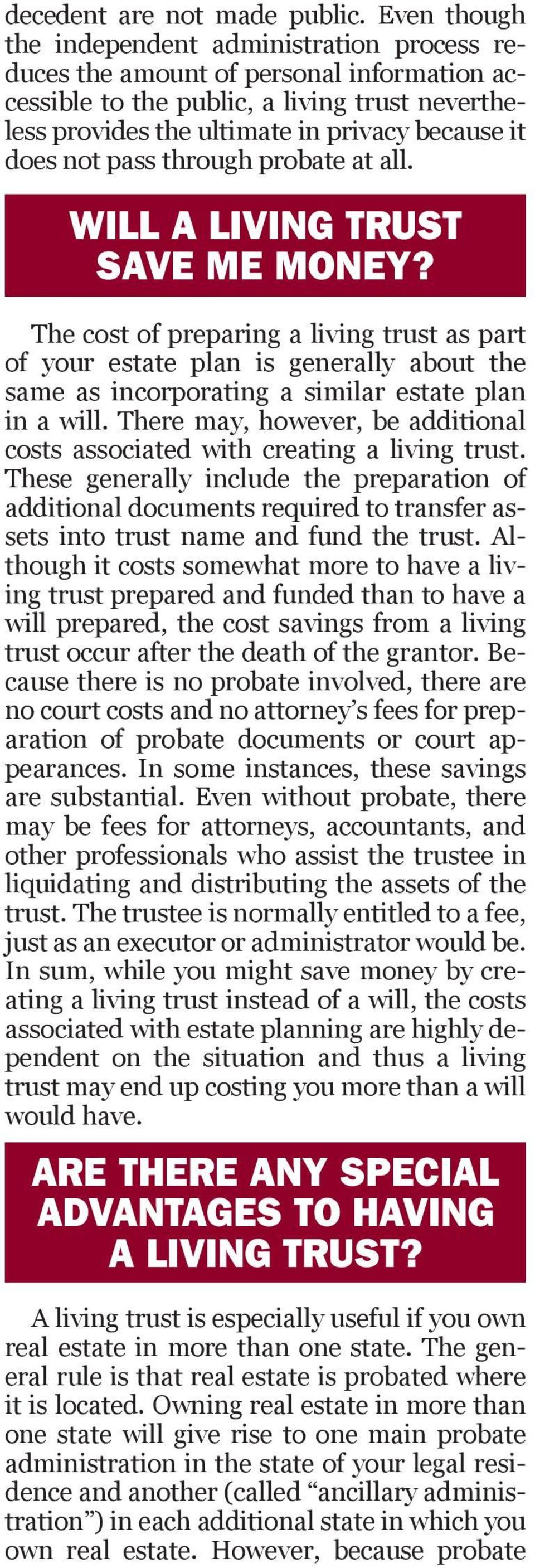 not pass through probate at all. WILL A LIVING TRUST SAVE ME MONEY?