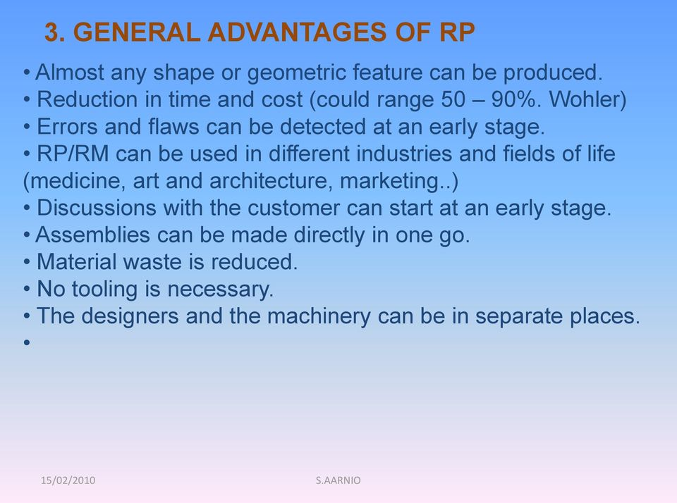 RP/RM can be used in different industries and fields of life (medicine, art and architecture, marketing.