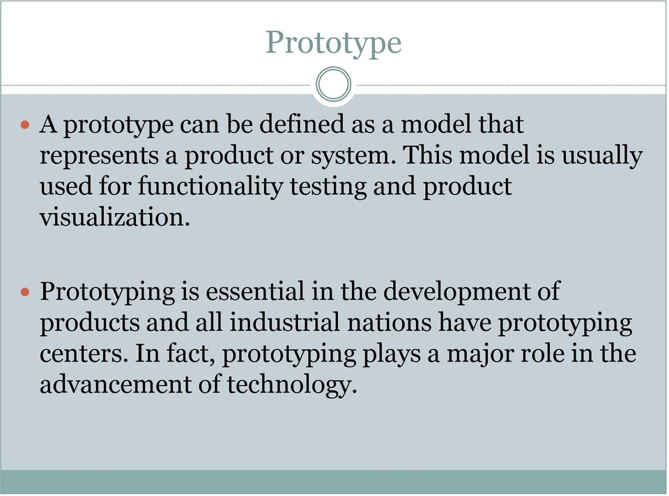 Prototyping is essential in the development of products and all industrial nations