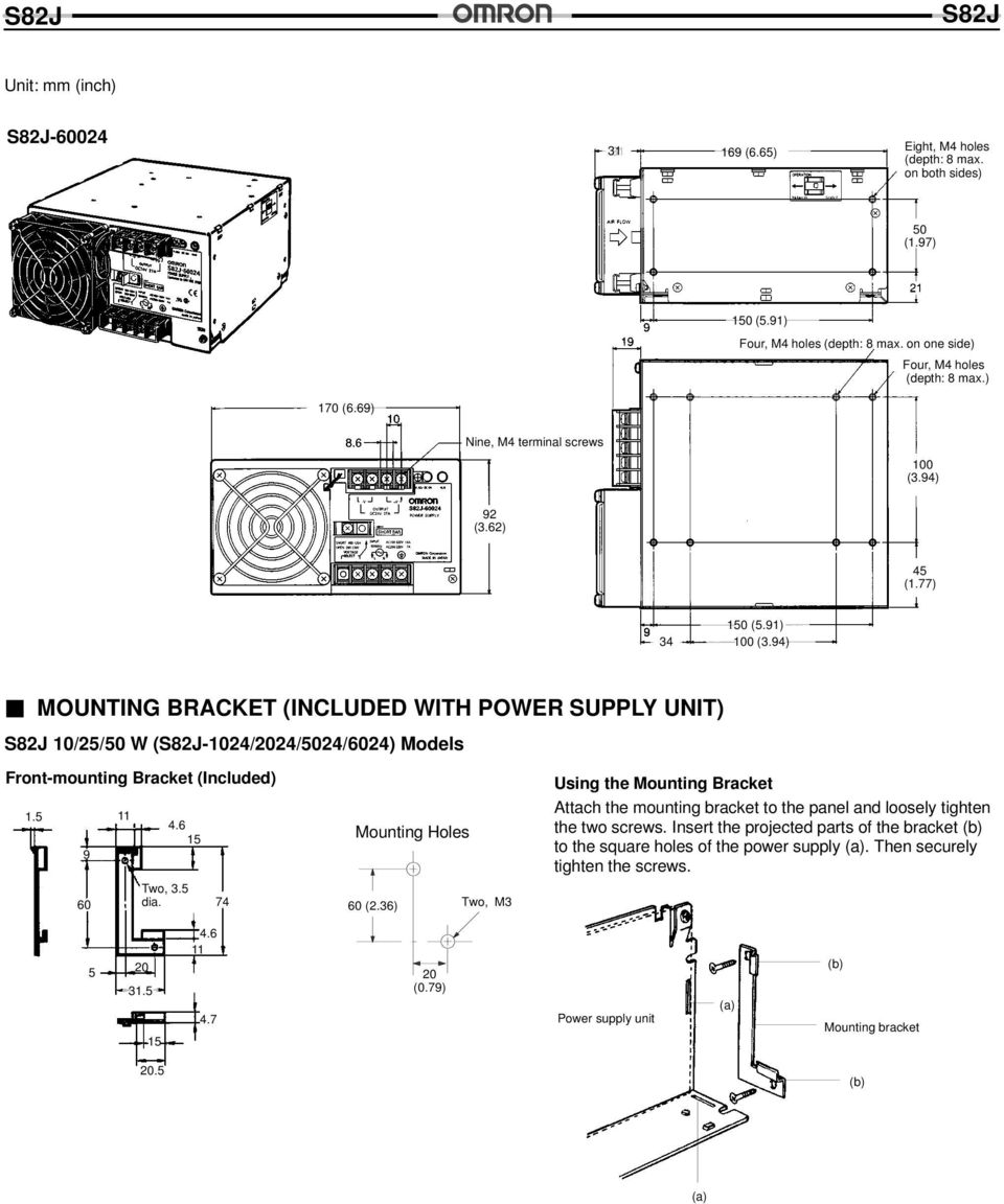 94) MOUNTING BRACKET (INCLUDED WITH POWER SUPPLY UNIT) 10/25/50 W (-1024/2024/5024/6024) Models Front-mounting Bracket (Included) 1.5 11 9 60 4.6 15 Two, 3.5 dia. 74 Mounting Holes 60 (2.