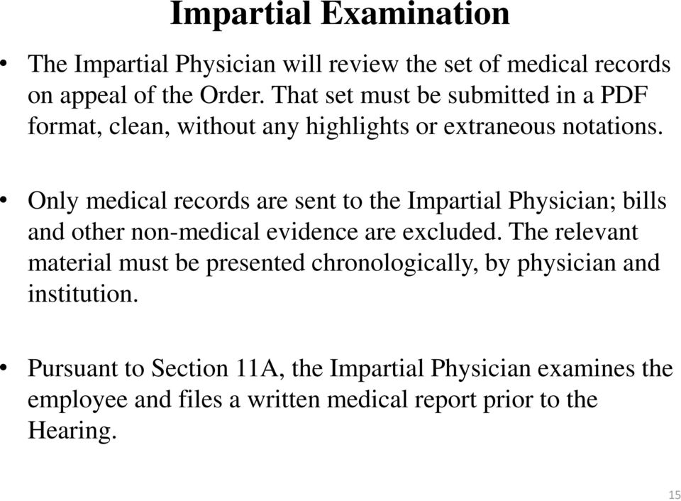 Only medical records are sent to the Impartial Physician; bills and other non-medical evidence are excluded.