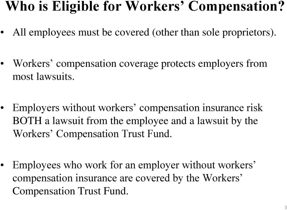 Employers without workers compensation insurance risk BOTH a lawsuit from the employee and a lawsuit by the