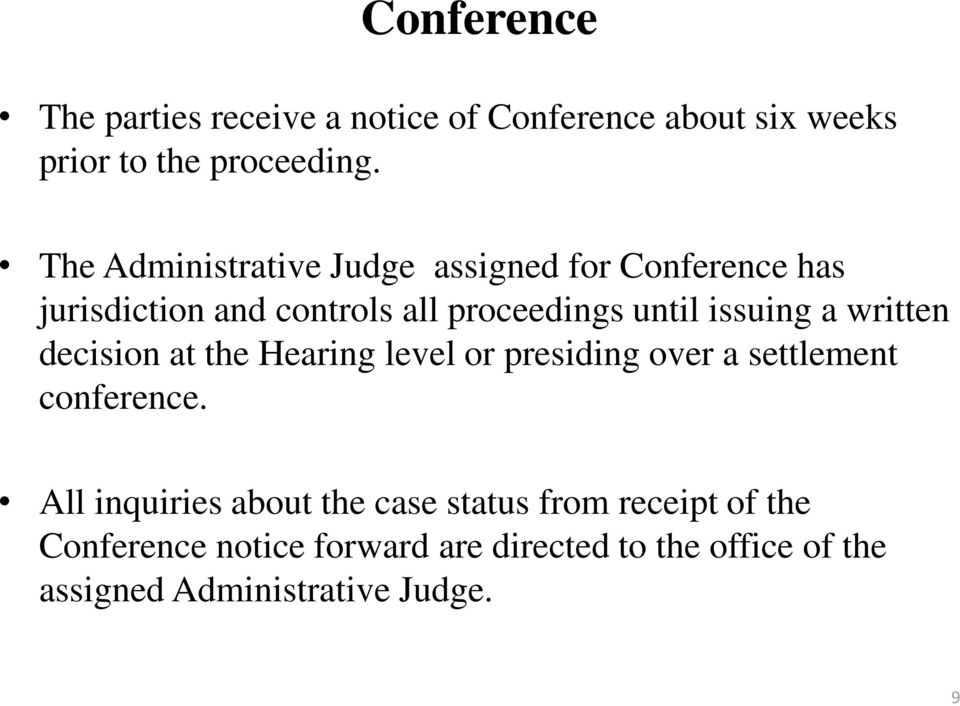 a written decision at the Hearing level or presiding over a settlement conference.