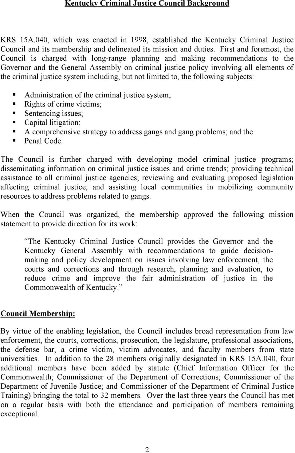 challenges of leading groups in a criminal justice organization Challenges arising from leadership itself real leadership makes great demands on people as a leader, you are responsible for your group's vision and mission, for upholding a standard, often for being the group's representative to the rest of the world and its protector as well.