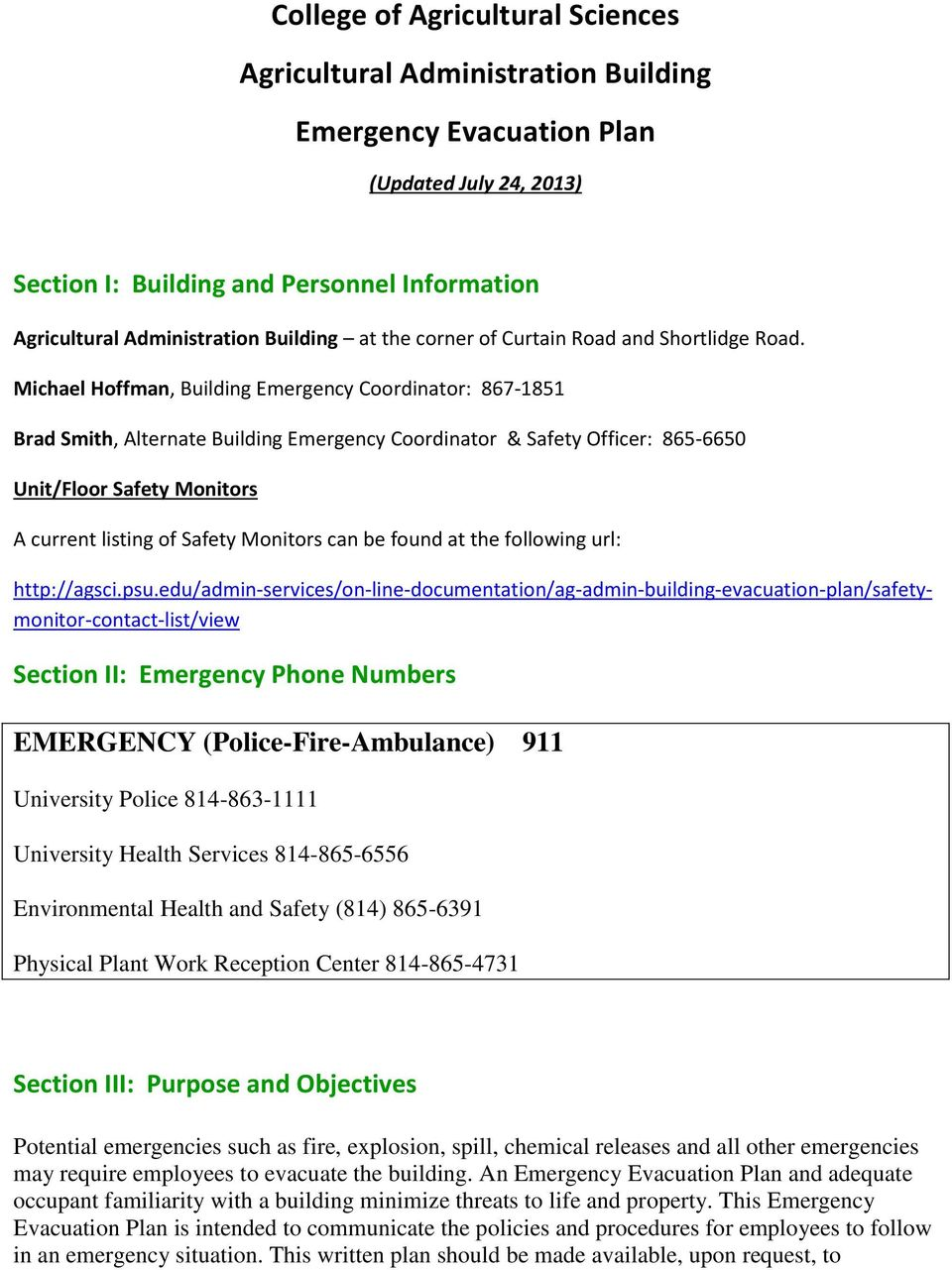 Michael Hoffman, Building Emergency Coordinator: 867-1851 Brad Smith, Alternate Building Emergency Coordinator & Safety Officer: 865-6650 Unit/Floor Safety Monitors A current listing of Safety