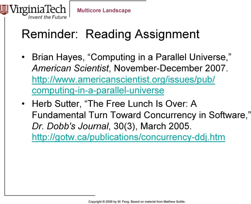 org/issues/pub/ computing-in-a-parallel-universe Herb Sutter, The Free Lunch Is Over: A